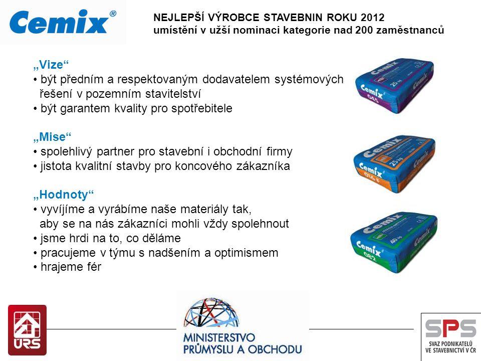 """výrobní závod Studénka """"Vize"""" být předním a respektovaným dodavatelem systémových řešení v pozemním stavitelství být garantem kvality pro spotřebitele"""
