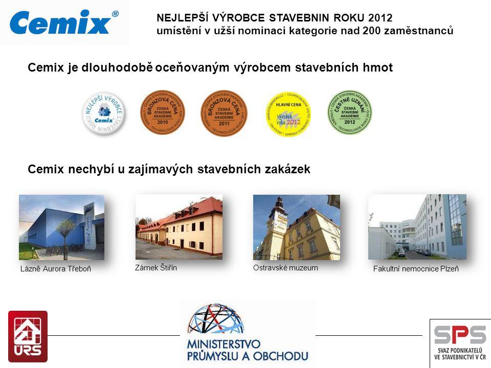 Cemix je dlouhodobě oceňovaným výrobcem stavebních hmot Cemix nechybí u zajímavých stavebních zakázek NEJLEPŠÍ VÝROBCE STAVEBNIN ROKU 2012 umístění v