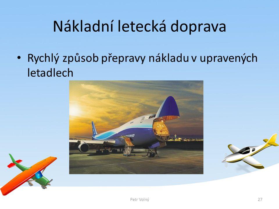 Nákladní letecká doprava Petr Volný27 Rychlý způsob přepravy nákladu v upravených letadlech