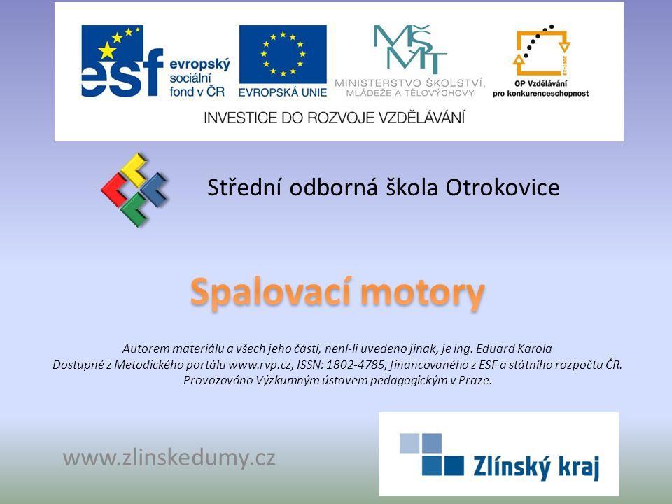 Střední odborná škola Otrokovice www.zlinskedumy.cz Autorem materiálu a všech jeho částí, není-li uvedeno jinak, je ing.