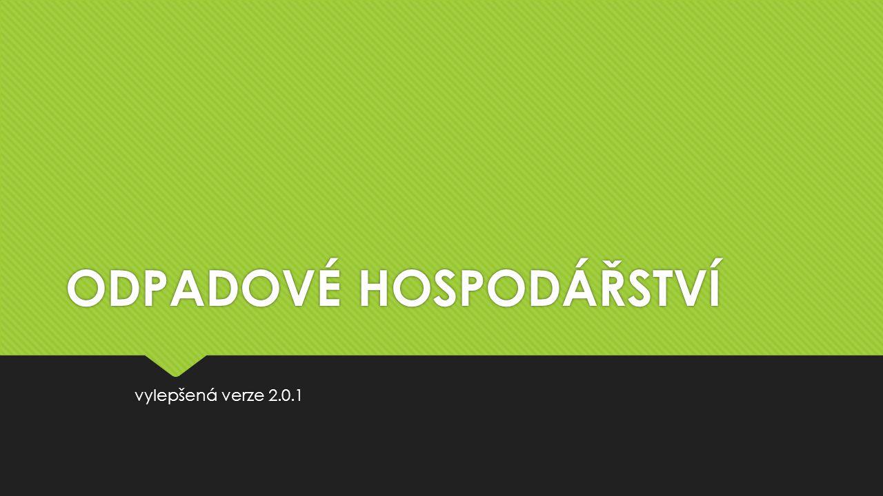 ODPADOVÉ HOSPODÁŘSTVÍ vylepšená verze 2.0.1
