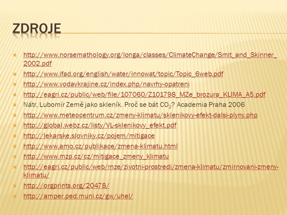  http://www.norsemathology.org/longa/classes/ClimateChange/Smit_and_Skinner_ 2002.pdf http://www.norsemathology.org/longa/classes/ClimateChange/Smit_