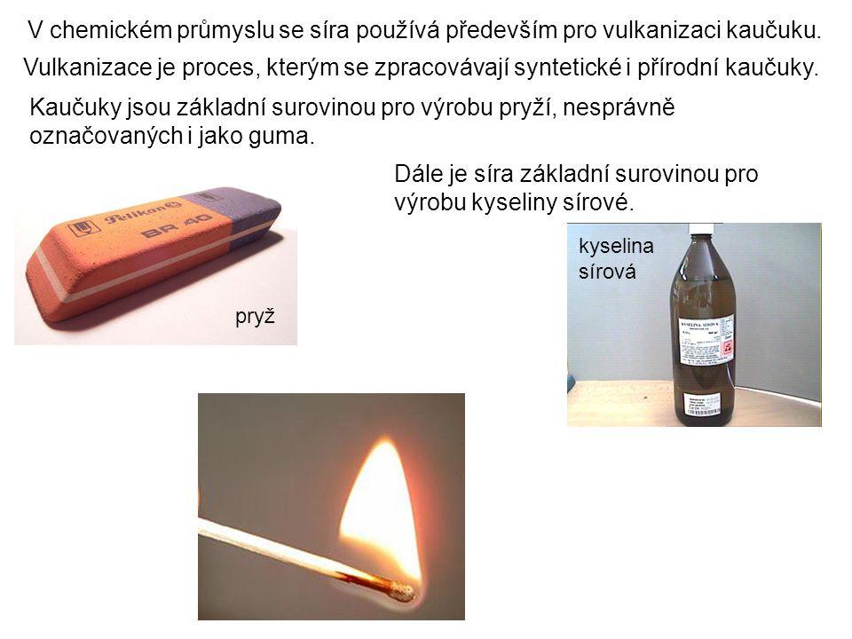 V chemickém průmyslu se síra používá především pro vulkanizaci kaučuku.