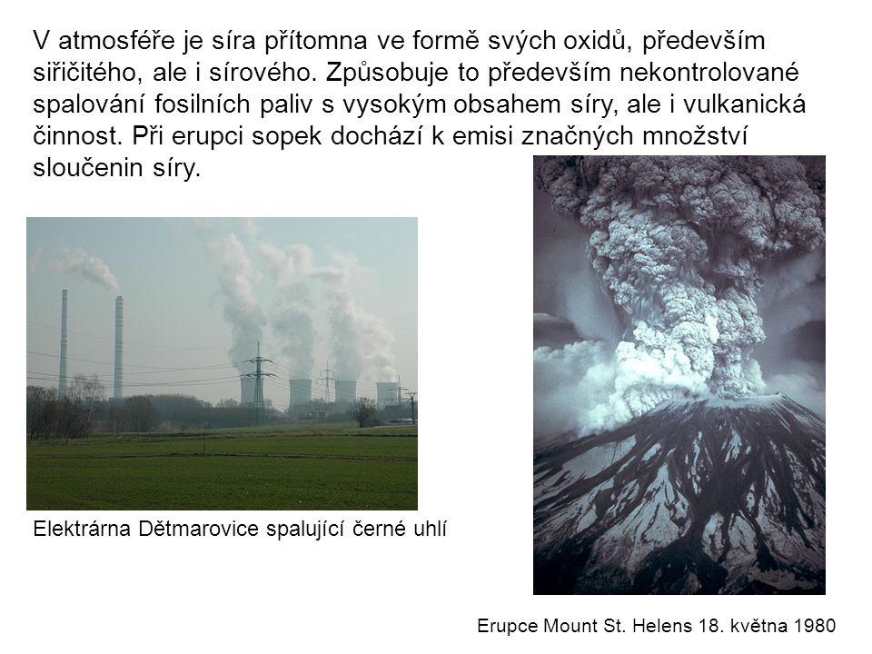 V atmosféře je síra přítomna ve formě svých oxidů, především siřičitého, ale i sírového. Způsobuje to především nekontrolované spalování fosilních pal