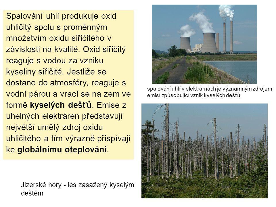 Spalování uhlí produkuje oxid uhličitý spolu s proměnným množstvím oxidu siřičitého v závislosti na kvalitě. Oxid siřičitý reaguje s vodou za vzniku k