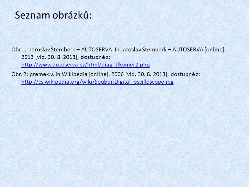 Seznam obrázků: Obr. 1: Jaroslav Štemberk – AUTOSERVA. In Jaroslav Štemberk – AUTOSERVA [online]. 2013 [vid. 30. 8. 2013], dostupné z: http://www.auto