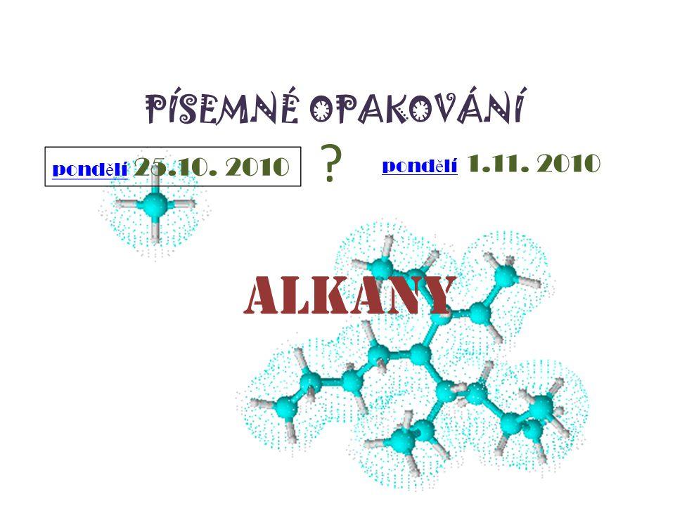 methan – p ř íprava CH 3 COONa + NaOH → CH 4 + Na 2 CO 3 octan sodný