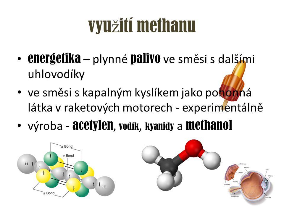 vyu ž ití methanu energetika – plynné palivo ve směsi s dalšími uhlovodíky ve směsi s kapalným kyslíkem jako pohonná látka v raketových motorech - exp
