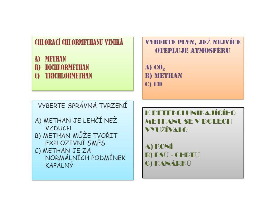 CHLORACÍ CHLORMETHANU VZNIKÁ A)METHAN B)DICHLORMETHAN C)TRICHLORMETHAN CHLORACÍ CHLORMETHANU VZNIKÁ A)METHAN B)DICHLORMETHAN C)TRICHLORMETHAN VYBERTE