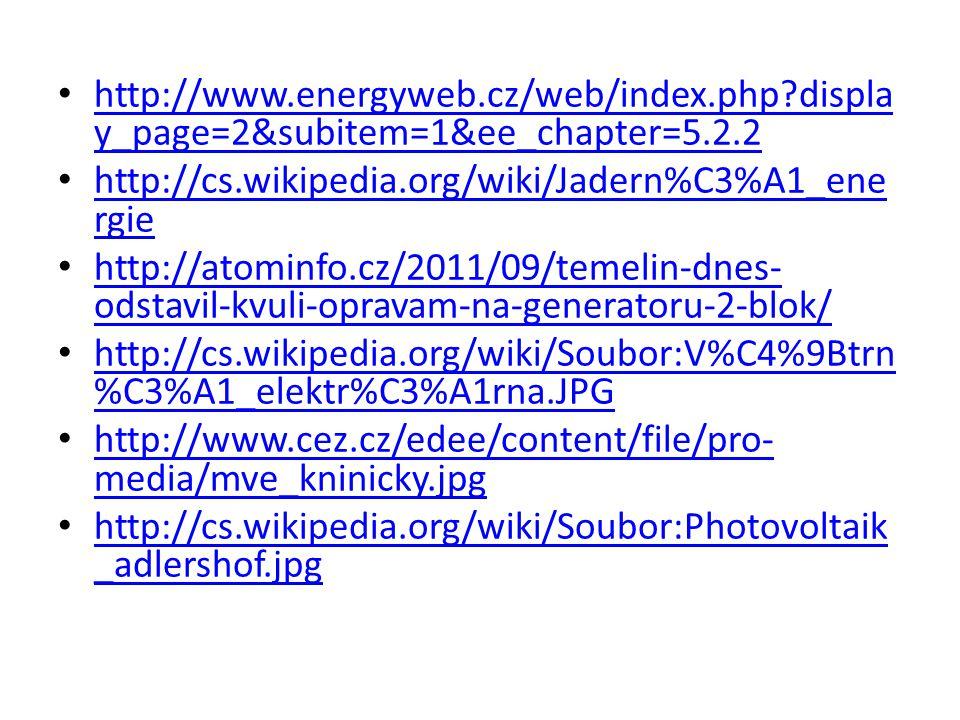 http://www.energyweb.cz/web/index.php?displa y_page=2&subitem=1&ee_chapter=5.2.2 http://www.energyweb.cz/web/index.php?displa y_page=2&subitem=1&ee_ch