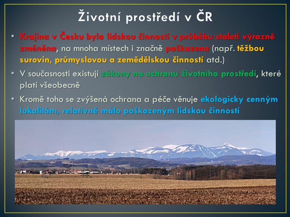 Krajina v Česku byla lidskou činností v průběhu staletí výrazně změněna, na mnoha místech i značně poškozena (např.