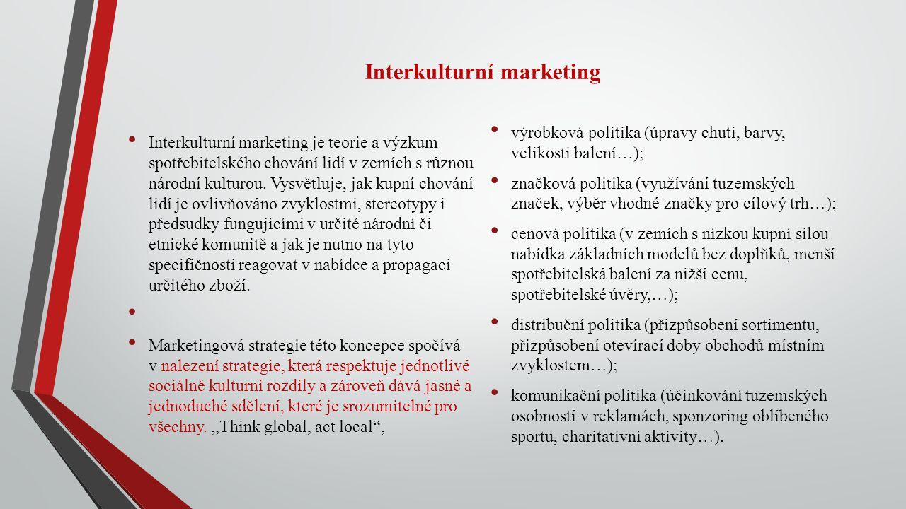 Interkulturní marketing Interkulturní marketing je teorie a výzkum spotřebitelského chování lidí v zemích s různou národní kulturou. Vysvětluje, jak k