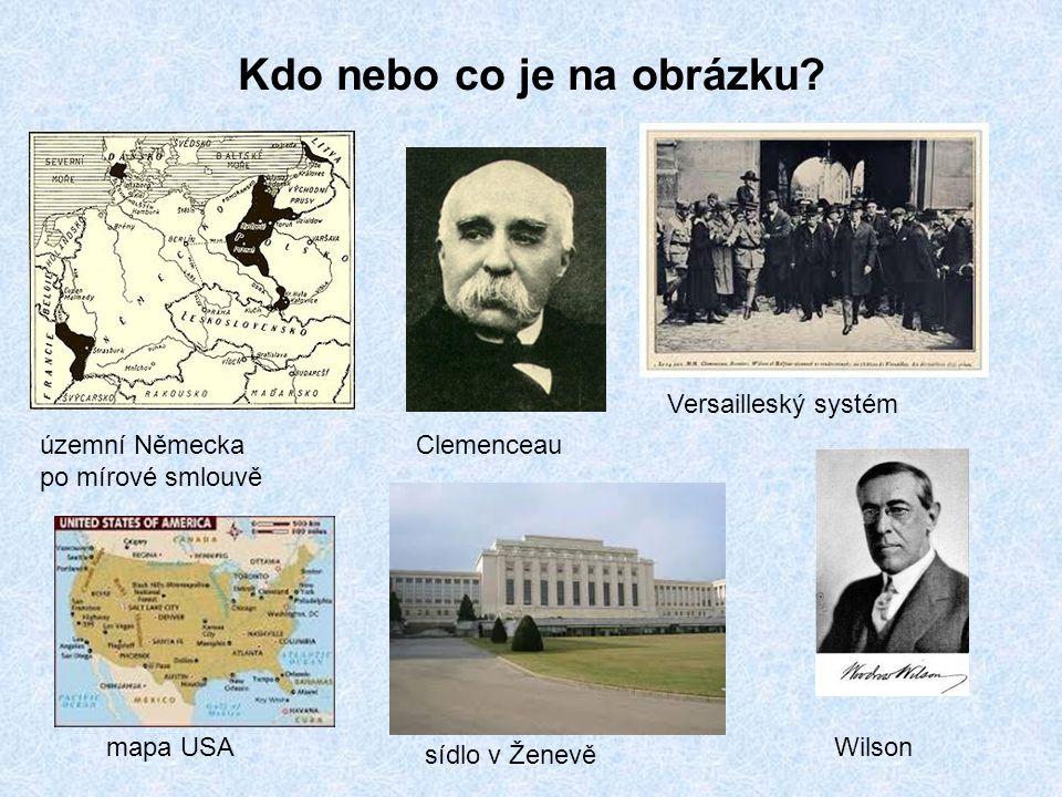 Kdo nebo co je na obrázku? územní Německa po mírové smlouvě Clemenceau Versailleský systém mapa USA sídlo v Ženevě Wilson