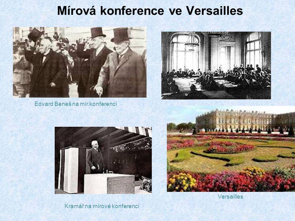 Mírová konference ve Versailles Versailles Edvard Beneš na mír.konferenci Kramář na mírové konferenci