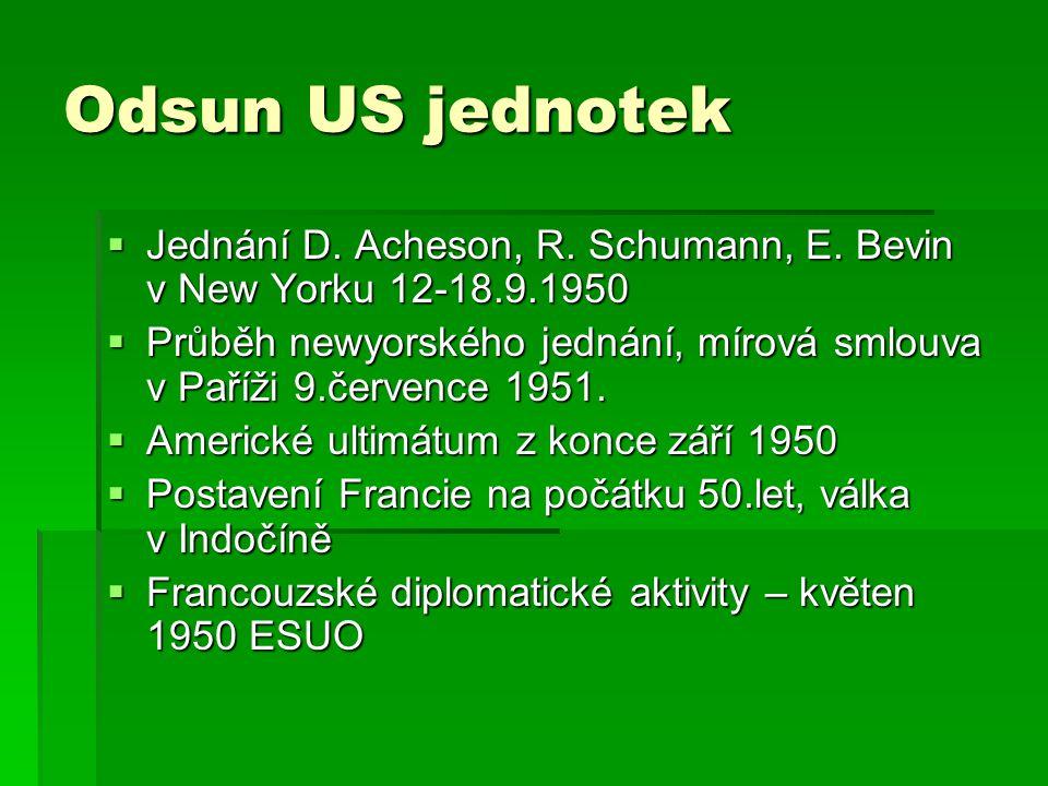 Odsun US jednotek  Jednání D. Acheson, R. Schumann, E. Bevin v New Yorku 12-18.9.1950  Průběh newyorského jednání, mírová smlouva v Paříži 9.červenc
