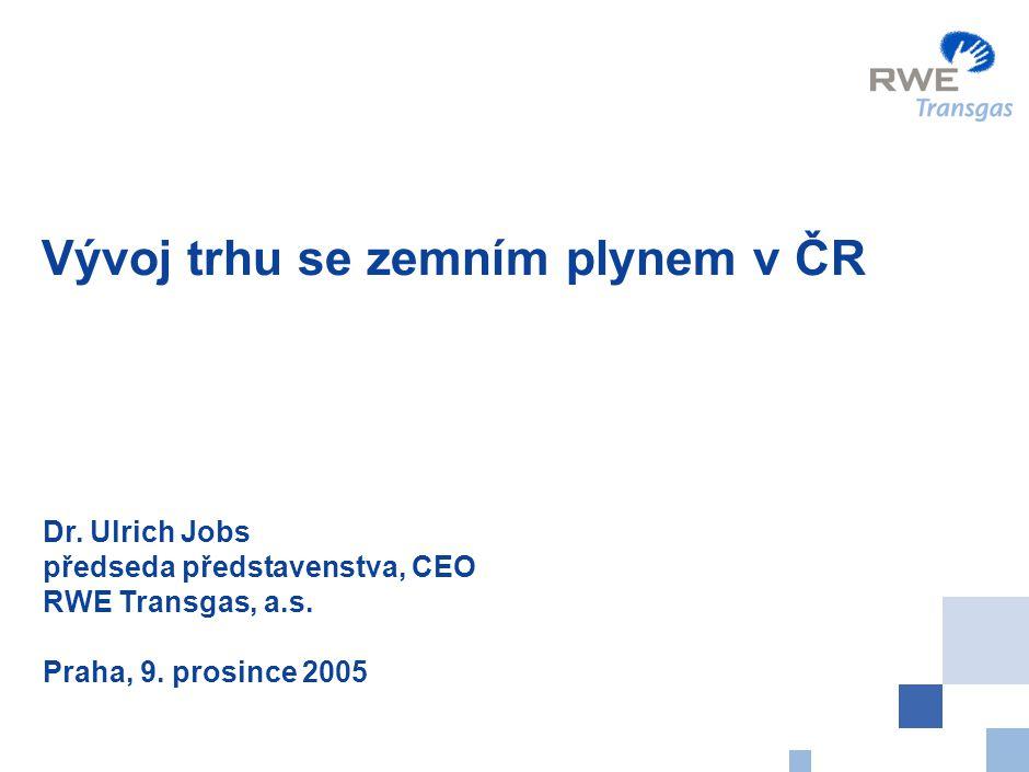 0 Vývoj trhu se zemním plynem v ČR Dr. Ulrich Jobs předseda představenstva, CEO RWE Transgas, a.s. Praha, 9. prosince 2005