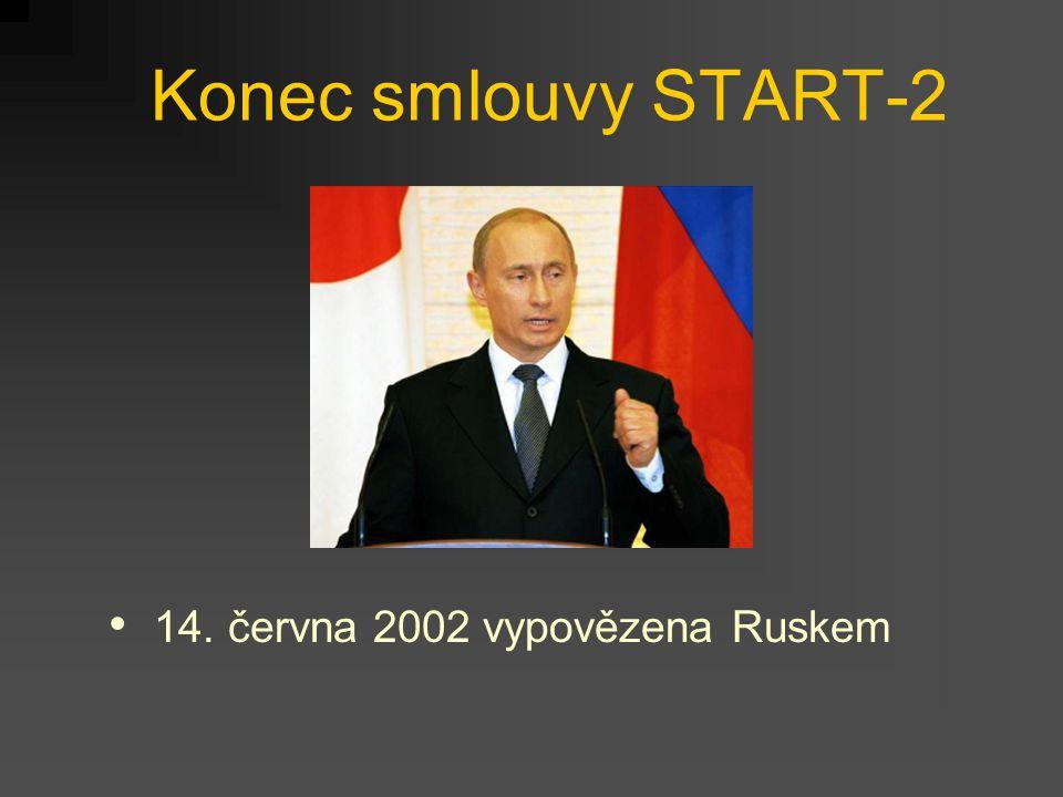Konec smlouvy START-2 14. června 2002 vypovězena Ruskem