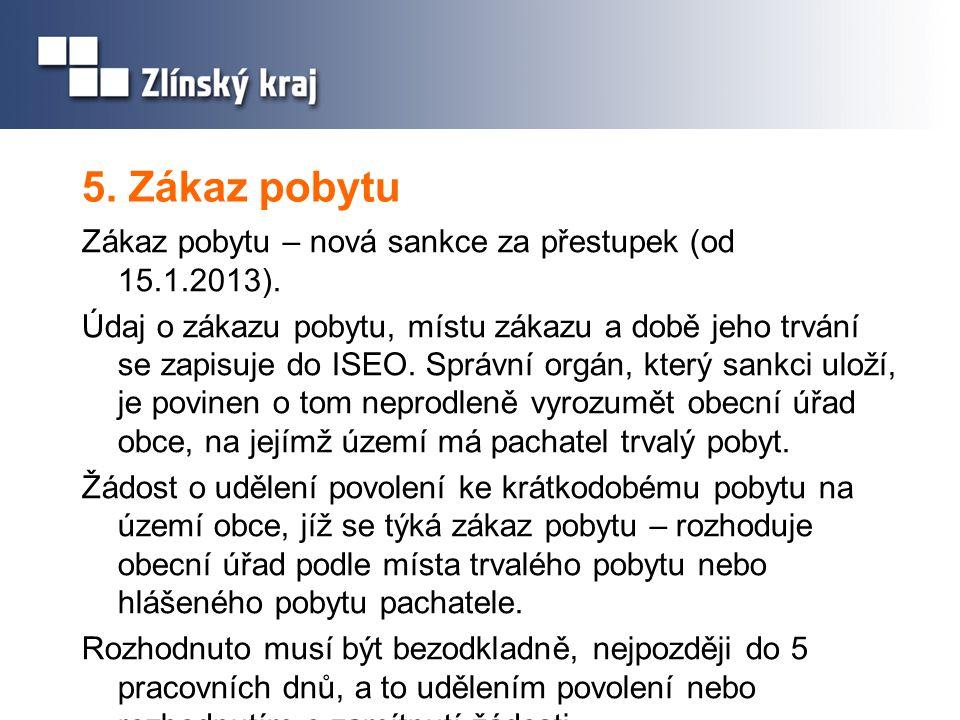 5.Zákaz pobytu Zákaz pobytu – nová sankce za přestupek (od 15.1.2013).