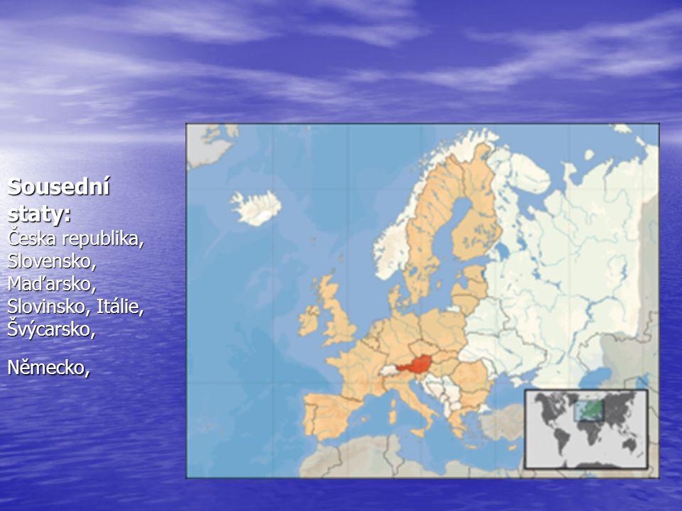 Sousední staty: Česka republika, Slovensko, Maďarsko, Slovinsko, Itálie, Švýcarsko, Německo,