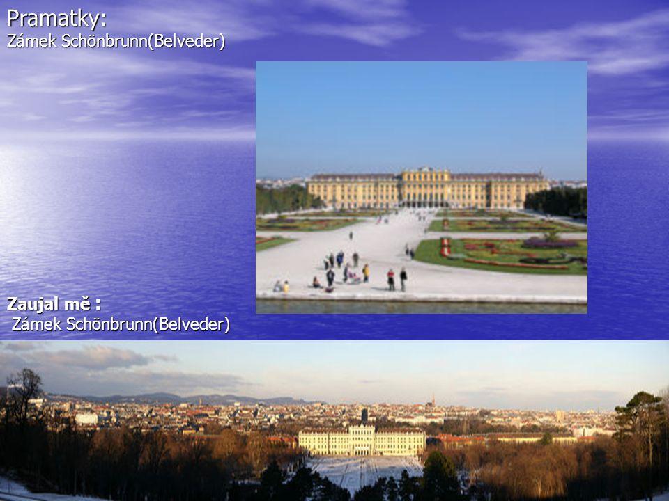 Zaujal mě : Zámek Schönbrunn(Belveder) Zámek Schönbrunn(Belveder)Pramatky: Zámek Schönbrunn(Belveder)