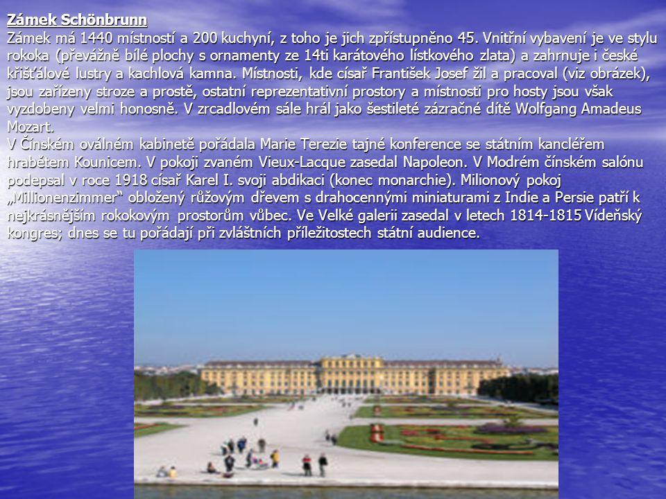 Zámek Schönbrunn Zámek má 1440 místností a 200 kuchyní, z toho je jich zpřístupněno 45. Vnitřní vybavení je ve stylu rokoka (převážně bílé plochy s or