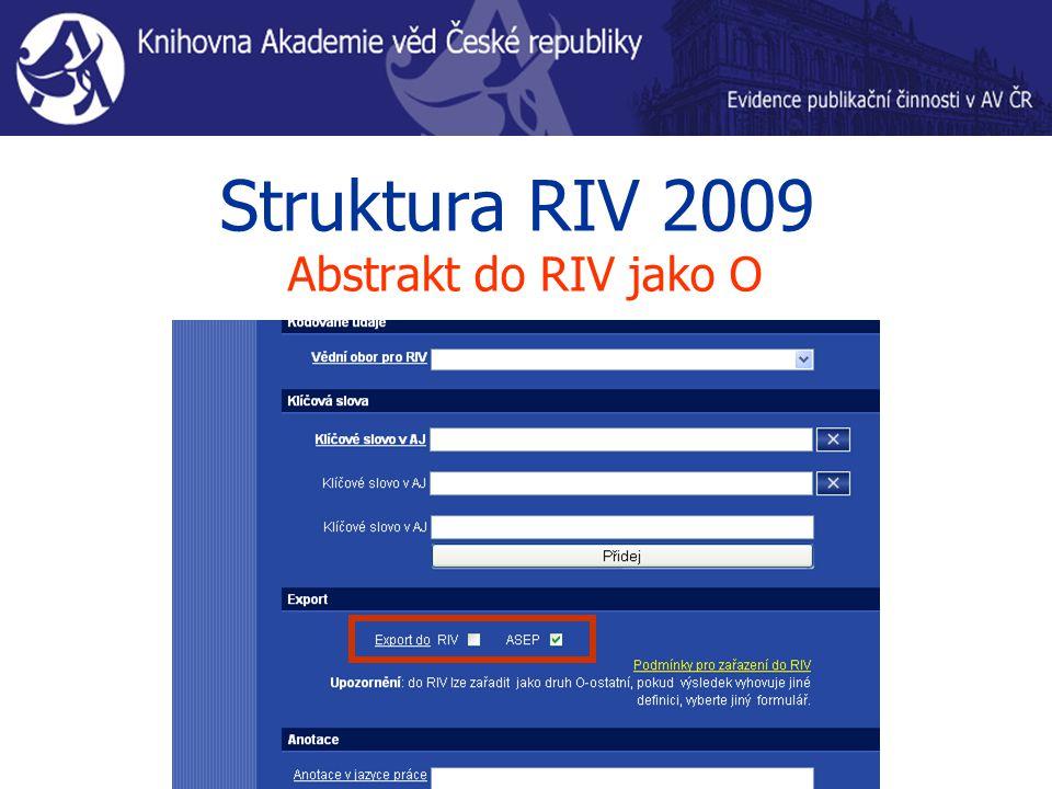 Struktura RIV 2009 Abstrakt do RIV jako O