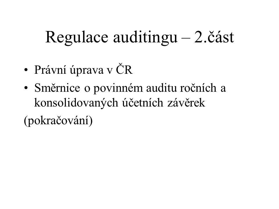 Regulace auditingu – 2.část Právní úprava v ČR Směrnice o povinném auditu ročních a konsolidovaných účetních závěrek (pokračování)