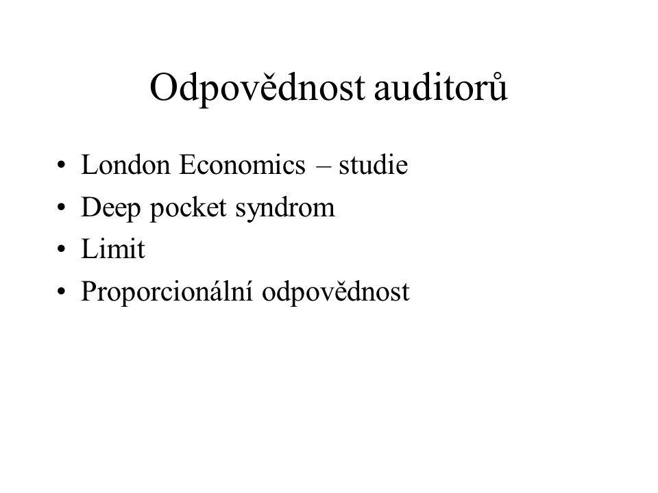 Odpovědnost auditorů London Economics – studie Deep pocket syndrom Limit Proporcionální odpovědnost