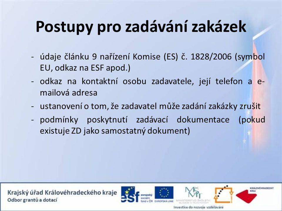 Postupy pro zadávání zakázek -údaje článku 9 nařízení Komise (ES) č. 1828/2006 (symbol EU, odkaz na ESF apod.) -odkaz na kontaktní osobu zadavatele, j