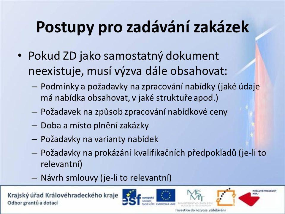 Postupy pro zadávání zakázek Pokud ZD jako samostatný dokument neexistuje, musí výzva dále obsahovat: – Podmínky a požadavky na zpracování nabídky (ja