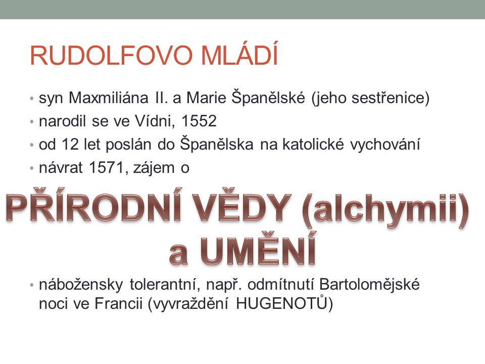 RUDOLFOVO MLÁDÍ syn Maxmiliána II.