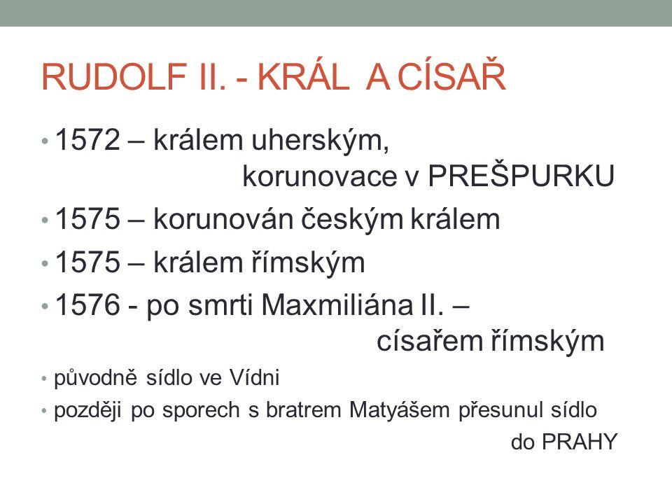 RUDOLFŮV DVŮR RUDOLF II.