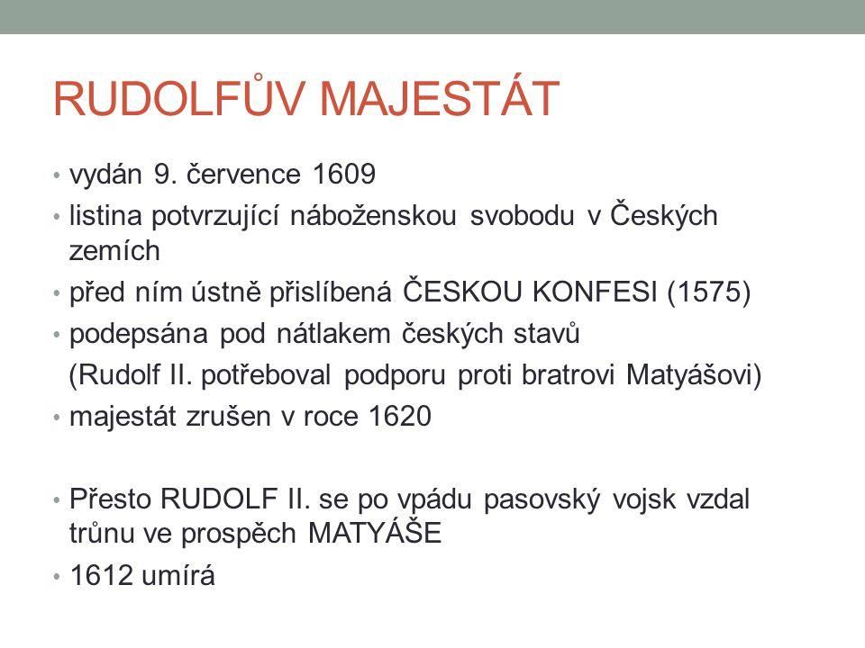 NEMOC RUDOLFA II.císař trpěl častými depresemi tzv.