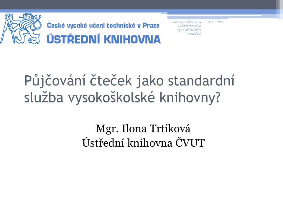 Děkuji za pozornost ilona.trtikova@uk.cvut.cz 31.10.