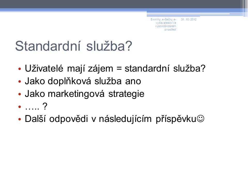 Standardní služba. Uživatelé mají zájem = standardní služba.