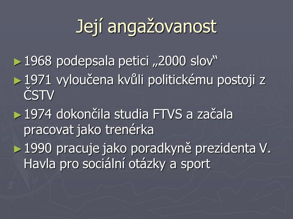 Její funkce ► 1990 – 1992 předsedkyně ČSTV ► do roku 1996 členka Českého olympijského výboru ► do roku 1996 členka Mezinárodního výboru