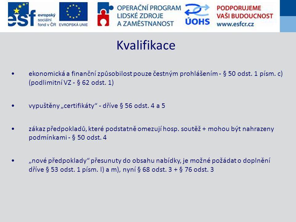 ekonomická a finanční způsobilost pouze čestným prohlášením - § 50 odst.