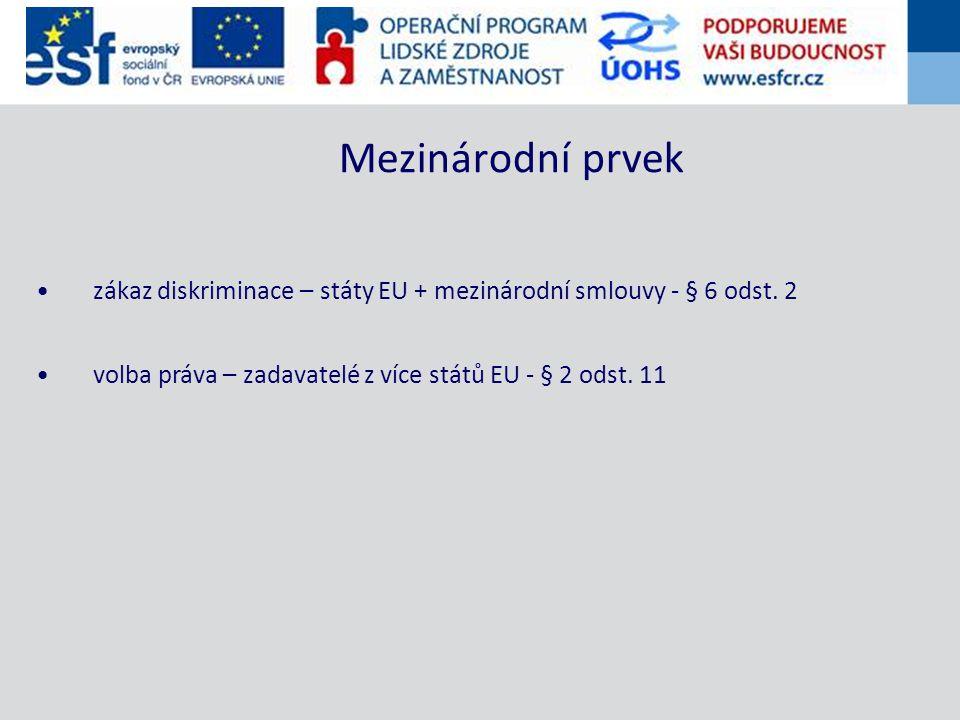 zákaz diskriminace – státy EU + mezinárodní smlouvy - § 6 odst.