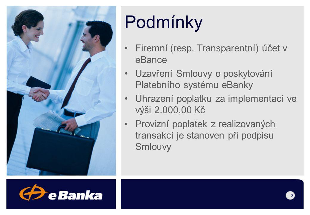 7 Platební systém eBanky funguje na WWW i W@P Server Partnera a eBanky si předávají data prostřednictvím URL na protokolu SSL3 Ověření klienta a podepsání platby zabezpečuje server eBanky – nejsou kladeny žádné nároky na zabezpečení serveru Partnera Přehled plateb obsahuje všechny platby, zadané přes Platební systém eBanky, statusy (informace o realizaci plateb) jsou aktualizovány on-line Přehled plateb je dostupný ve formátech vhodných pro vizuální kontrolu plateb v okně webového prohlížeče i automatickou kontrolu pomocí objednávkové aplikace Technické detaily