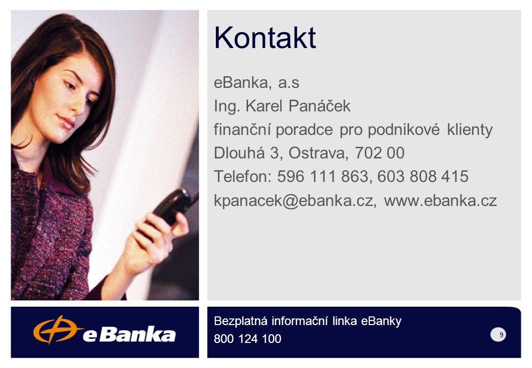8 Firemní (resp. Transparentní) účet v eBance Uzavření Smlouvy o poskytování Platebního systému eBanky Uhrazení poplatku za implementaci ve výši 2.000