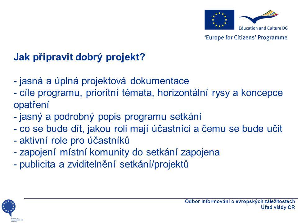 Odbor informování o evropských záležitostech Úřad vlády ČR Jak připravit dobrý projekt.