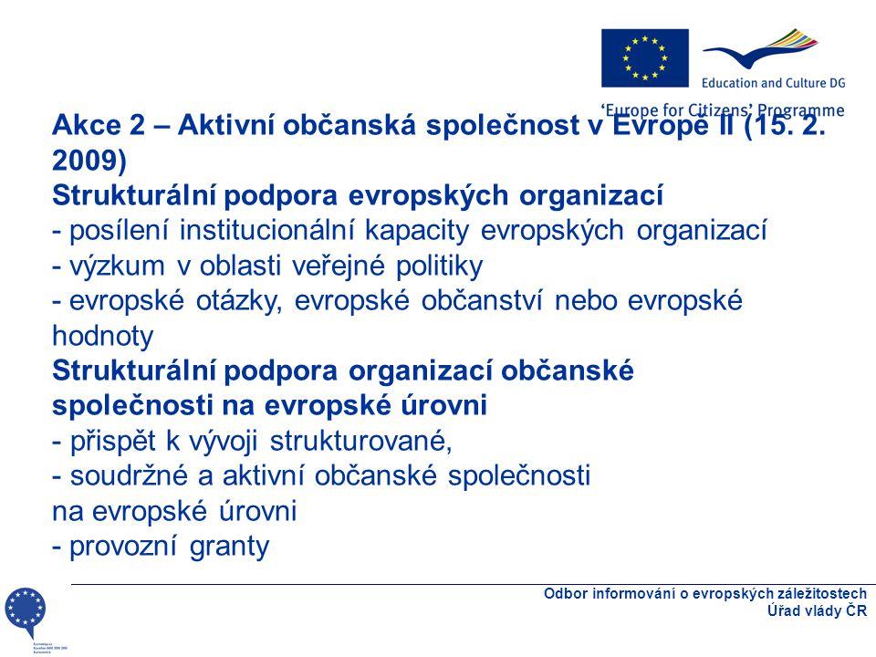 Odbor informování o evropských záležitostech Úřad vlády ČR Akce 2 – Aktivní občanská společnost v Evropě II (15.