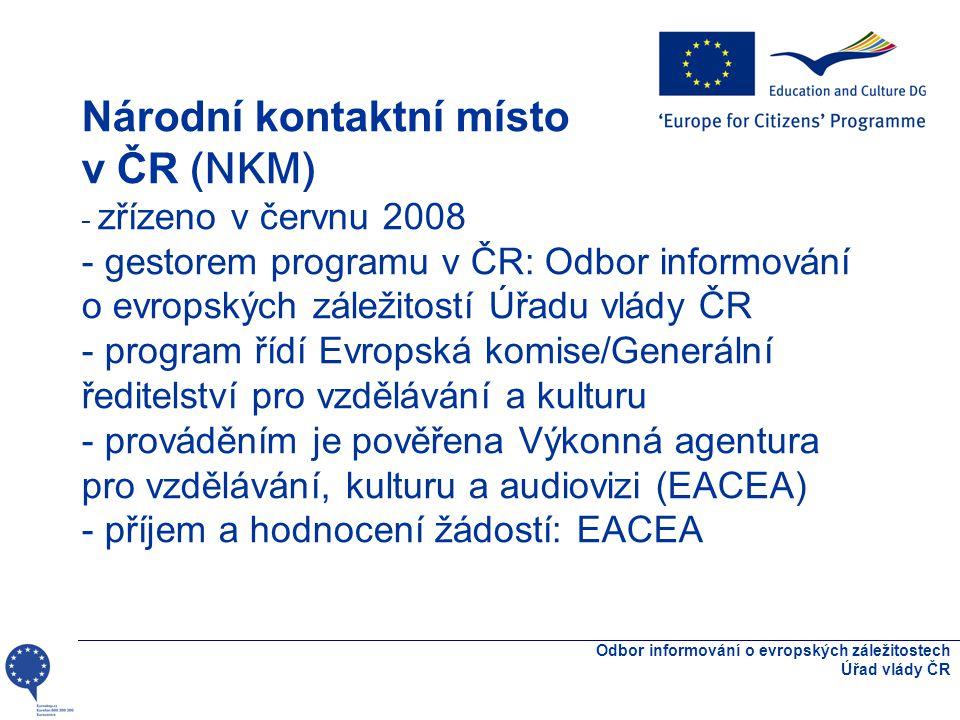 Národní kontaktní místo v ČR (NKM) - zřízeno v červnu 2008 - gestorem programu v ČR: Odbor informování o evropských záležitostí Úřadu vlády ČR - program řídí Evropská komise/Generální ředitelství pro vzdělávání a kulturu - prováděním je pověřena Výkonná agentura pro vzdělávání, kulturu a audiovizi (EACEA) - příjem a hodnocení žádostí: EACEA Odbor informování o evropských záležitostech Úřad vlády ČR