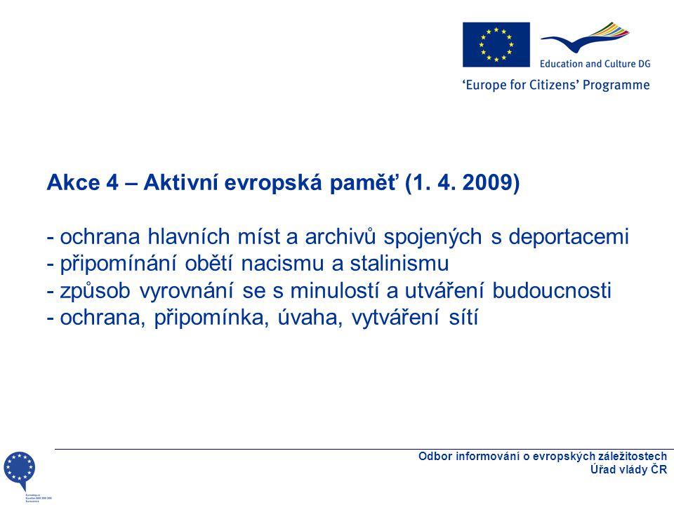 Odbor informování o evropských záležitostech Úřad vlády ČR Akce 4 – Aktivní evropská paměť (1.