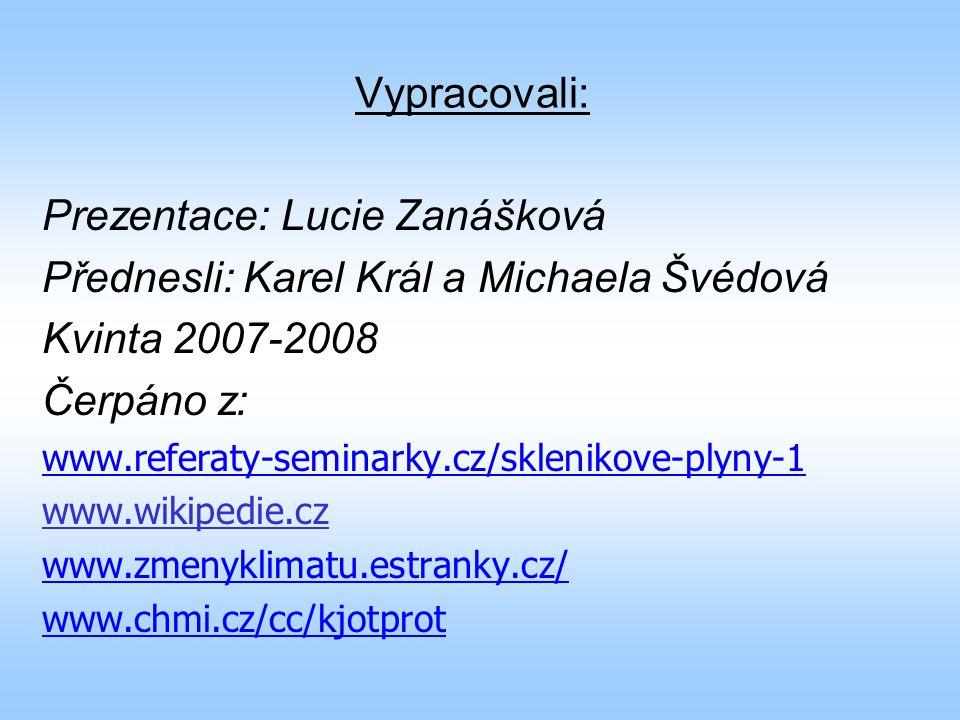 Vypracovali: Prezentace: Lucie Zanášková Přednesli: Karel Král a Michaela Švédová Kvinta 2007-2008 Čerpáno z: www.referaty-seminarky.cz/sklenikove-ply