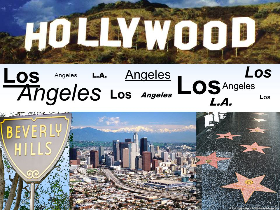 Los Angeles Los Angeles L.A.