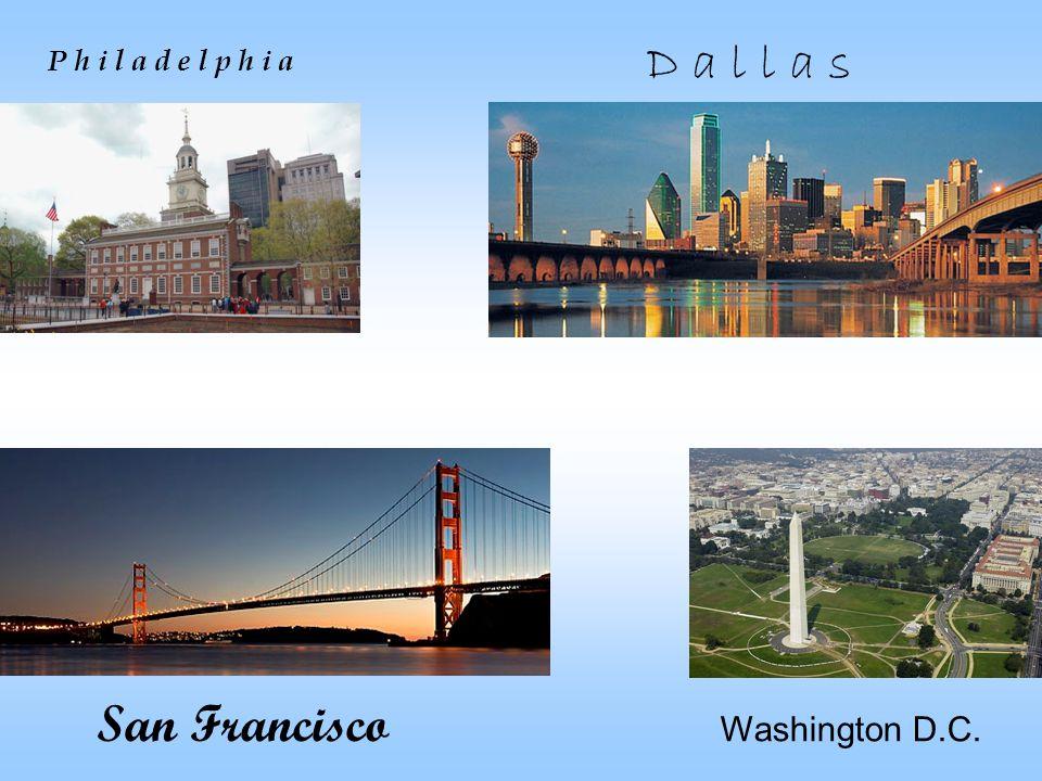 P h i l a d e l p h i a D a l l a s San Francisco Washington D.C.