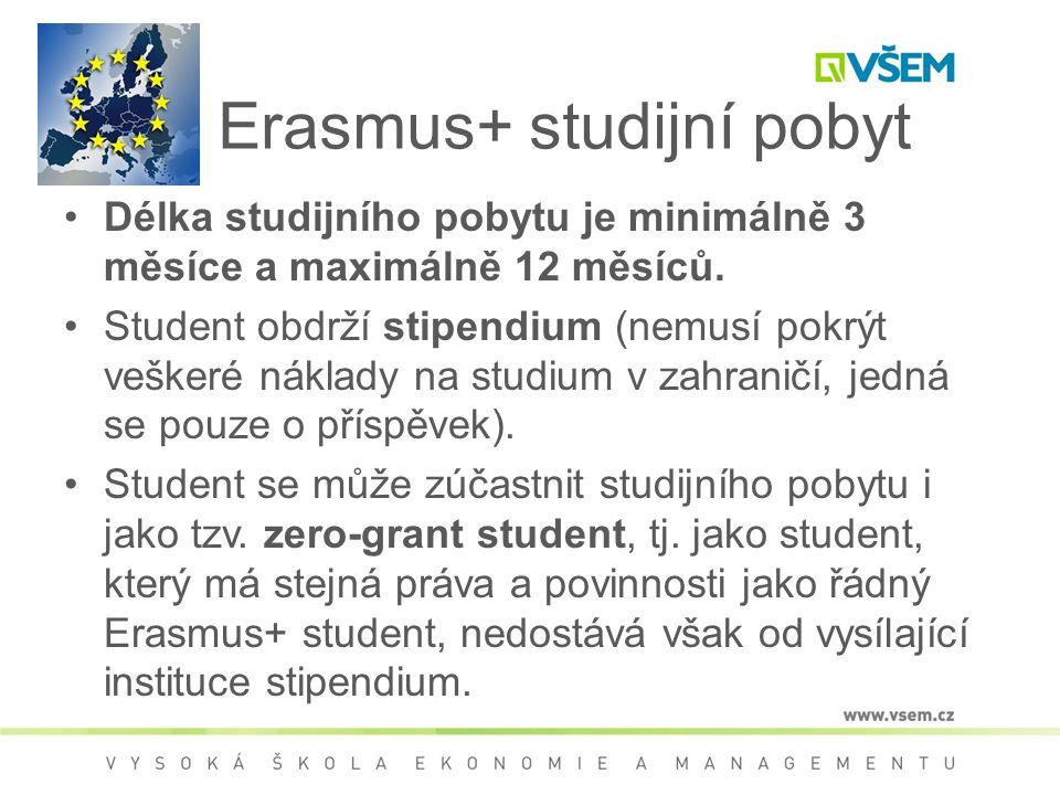 Erasmus+ studijní pobyt Délka studijního pobytu je minimálně 3 měsíce a maximálně 12 měsíců. Student obdrží stipendium (nemusí pokrýt veškeré náklady