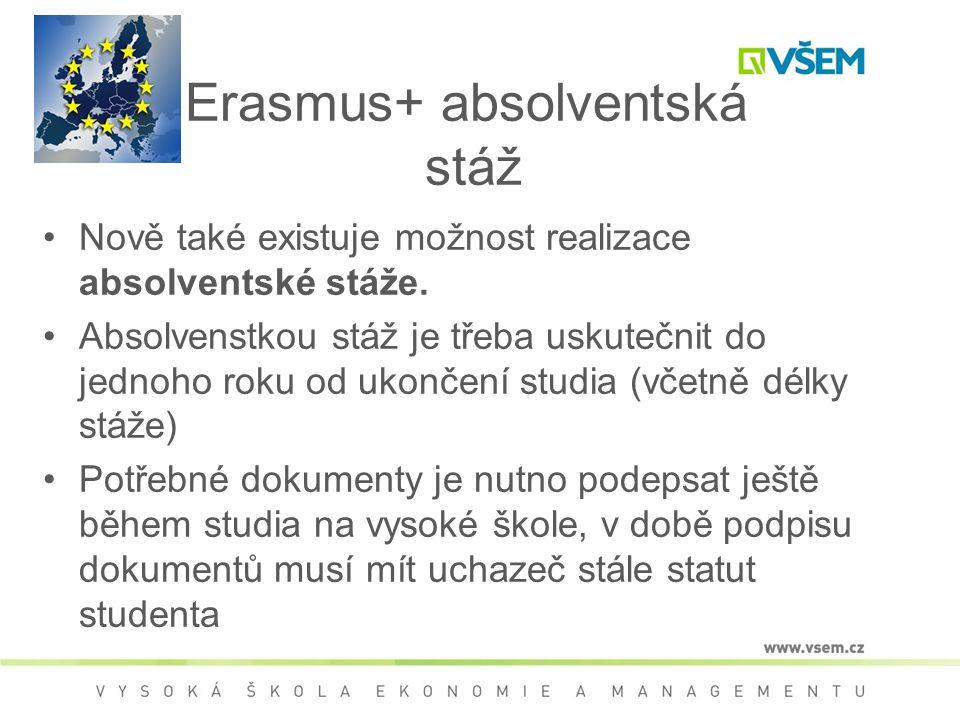Erasmus+ absolventská stáž Nově také existuje možnost realizace absolventské stáže. Absolvenstkou stáž je třeba uskutečnit do jednoho roku od ukončení