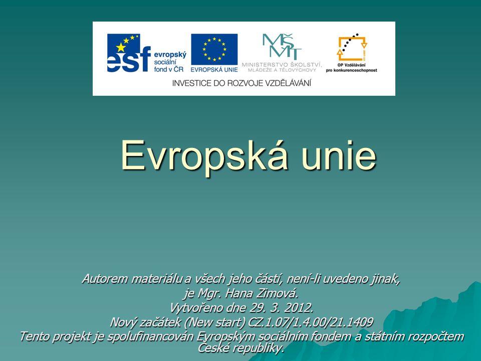 Evropská unie Autorem materiálu a všech jeho částí, není-li uvedeno jinak, je Mgr. Hana Zimová. Vytvořeno dne 29. 3. 2012. Nový začátek (New start) CZ